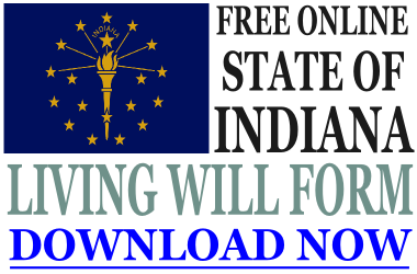 Indiana Living Will Form - What is a Living Will?